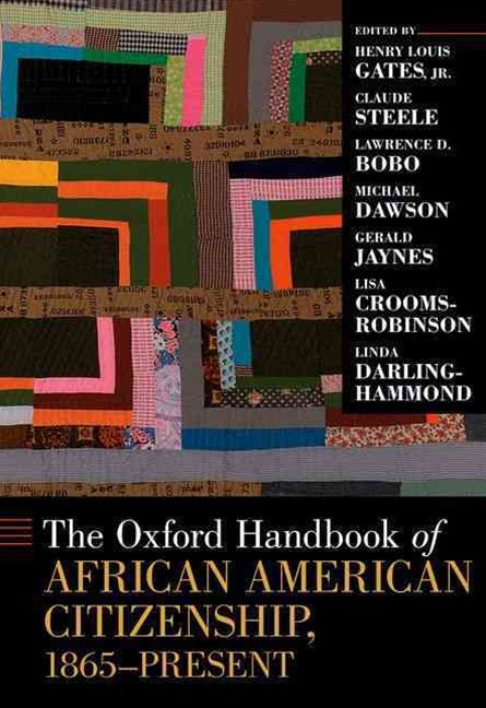The Oxford Handbook of African American Citizenship, 1865-Present