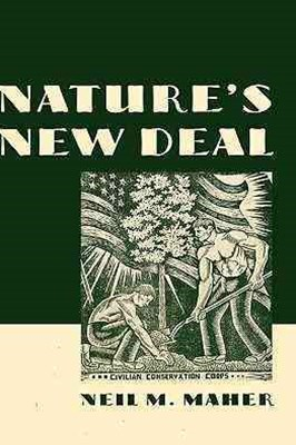 Nature's New Deal: The Civilian Conservation Corps and the Roots of the