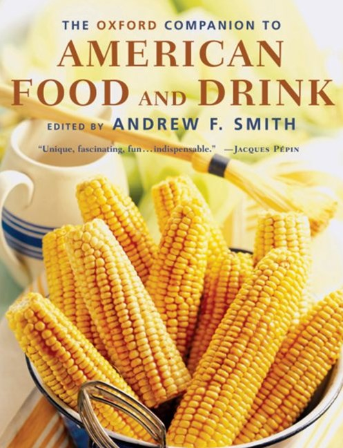 The Oxford Companion to American Food and Drink