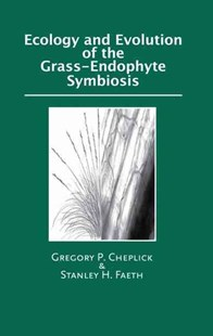 Ecology and Evolution of the Grass-Endophyte Symbiosis by Gregory P. Cheplick, Stanley Faeth, Gregory P. Cheplick, Stanley Faeth, G. P. Cheplick (9780195308082) - HardCover - Reference Medicine