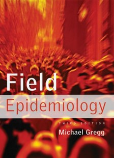 Field Epidemiology by Michael Gregg (9780195313802) - HardCover - Reference Medicine