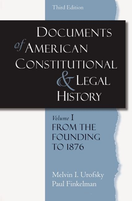 Documents of American Constitutional and Legal History