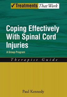 Coping Effectively With Spinal Cord Injuries by Paul Kennedy (9780195339727) - PaperBack - Health & Wellbeing Lifestyle