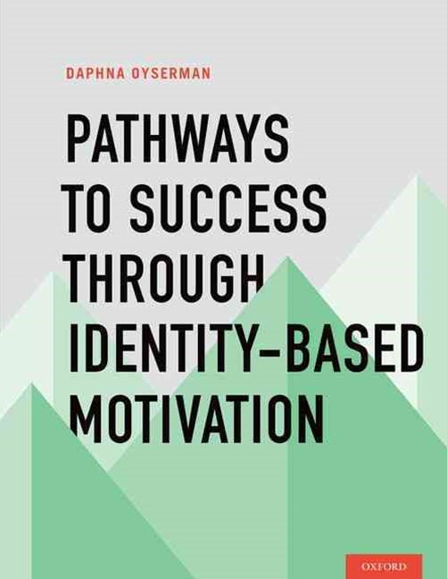 Pathways to Success Through Identity-Based Motivation