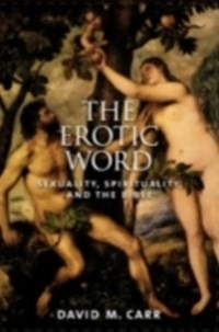 Erotic Word: Sexuality, Spirituality, and the Bible