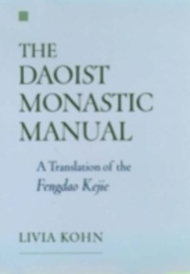 Daoist Monastic Manual: A Translation of the Fengdao Kejie