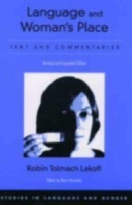 Language and Woman's Place: Text and Commentaries