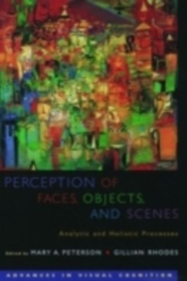 Perception of Faces, Objects, and Scenes: Analytic and Holistic Processes