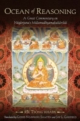 Ocean of Reasoning: A Great Commentary on Nagarjunas Mulamadhyamakakarika