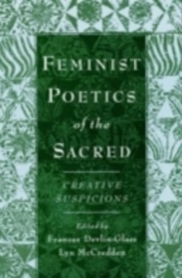 Feminist Poetics of the Sacred: Creative Suspicions
