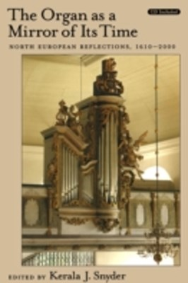 Organ As a Mirror of Its Time: North European Reflections, 1610-2000 Text & CD