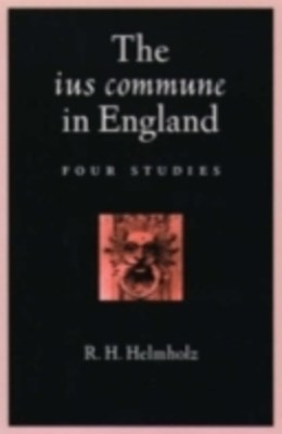 ius commune in England: Four Studies