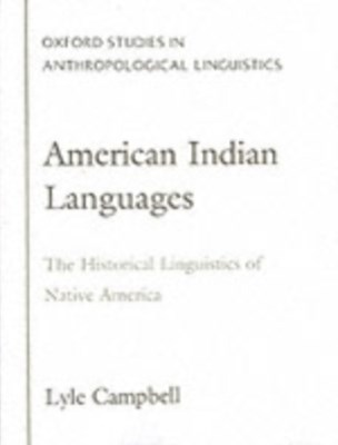 American Indian Languages: The Historical Linguistics of Native America
