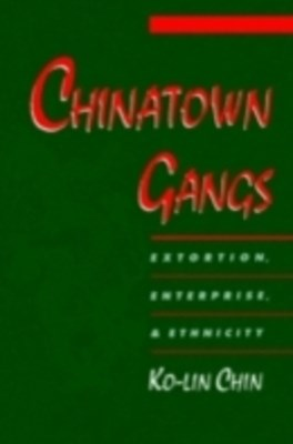 (ebook) Chinatown Gangs: Extortion, Enterprise, and Ethnicity