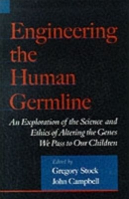 Engineering the Human Germline: An Exploration of the Science and Ethics of Altering the Genes We P
