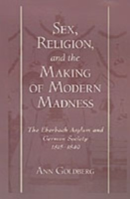(ebook) Sex, Religion, and the Making of Modern Madness