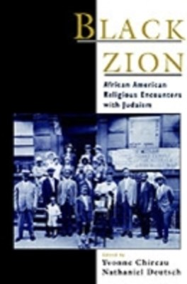 Black Zion: African American Religious Encounters with Judaism