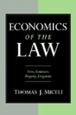 Economics of the Law: Torts, Contracts, Property and Litigation