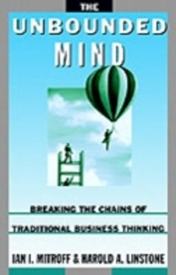 Unbounded Mind: Breaking the Chains of Traditional Business Thinking