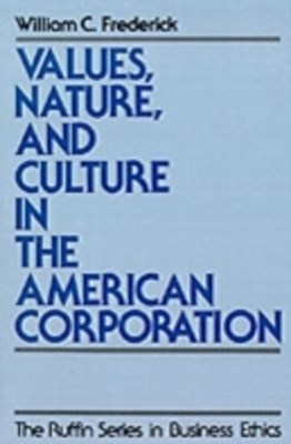 Values, Nature, and Culture in the American Corporation