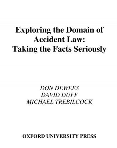 Exploring the Domain of Accident Law: Taking the Facts Seriously