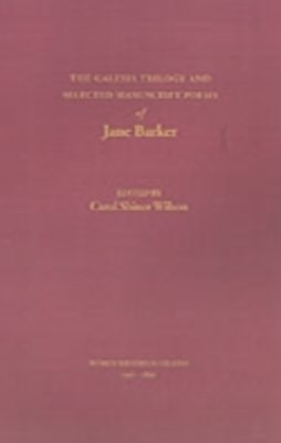 Galesia Trilogy and Selected Manuscript Poems of Jane Barker