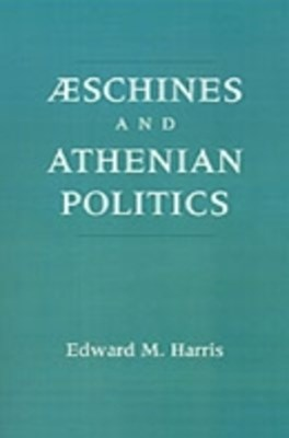 Aeschines and Athenian Politics