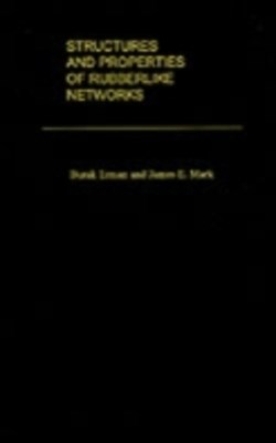 Structures and Properties of Rubberlike Networks
