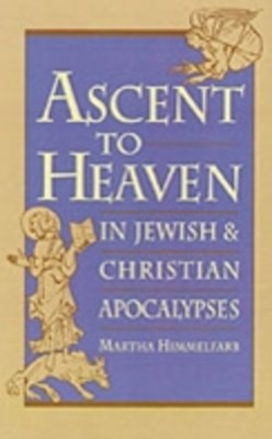 Ascent to Heaven in Jewish and Christian Apocalypses