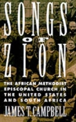 Songs of Zion: The African Methodist Episcopal Church in the United States and South Africa