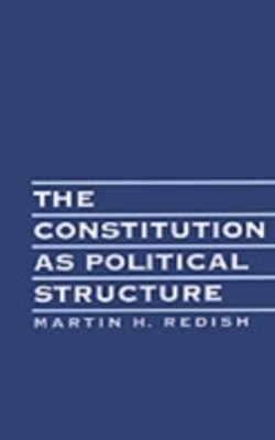 Constitution As Political Structure