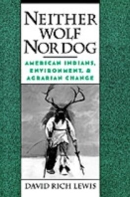 Neither Wolf Nor Dog: American Indians, Environment, and Agrarian Change
