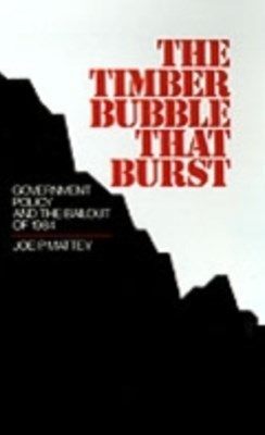 Timber Bubble that Burst: Government Policy and the Bailout of 1984