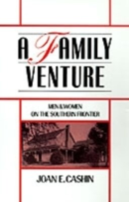 (ebook) Family Venture: Men and Women on the Southern Frontier