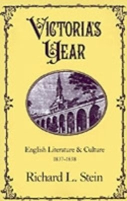 Victoria's Year: English Literature and Culture, 1837-1838