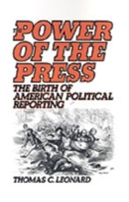 Power of the Press: The Birth of American Political Reporting