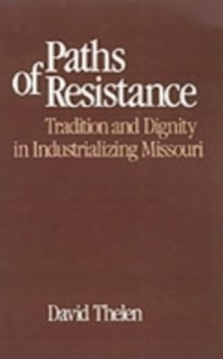 Paths of Resistance: Tradition and Dignity in Industrializing Missouri