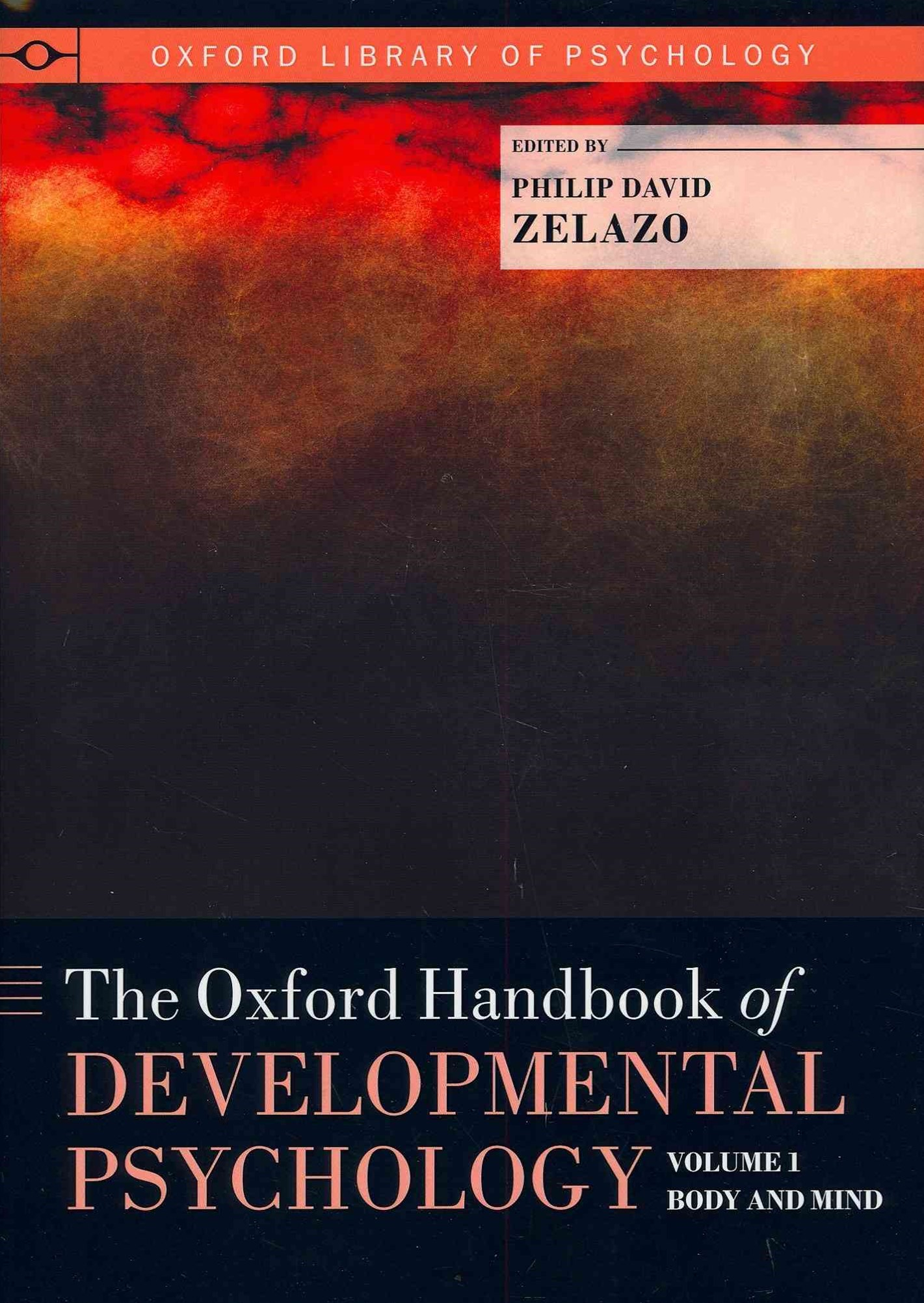 The Oxford Handbook of Developmental Psychology: Two-Volume Set