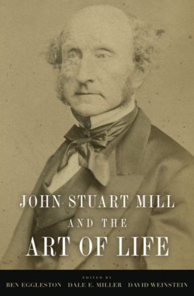 John Stuart Mill and the Art of Life