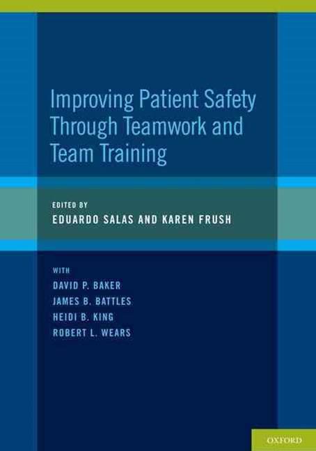 Improving Patient Safety through Teamwork and Team Training