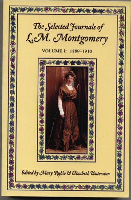 The Selected Journals of L.M. Montgomery: Volume 1