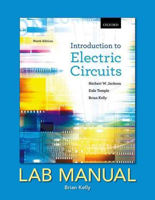 Introduction to Electric Circuits, Lab Manual
