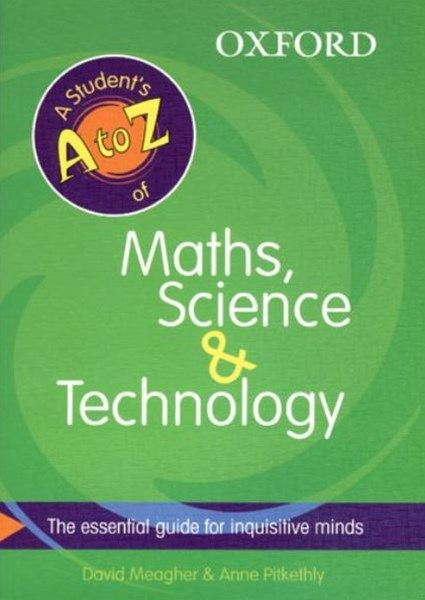 Mathematics, Science and Technology: A-Z of Essential Terms