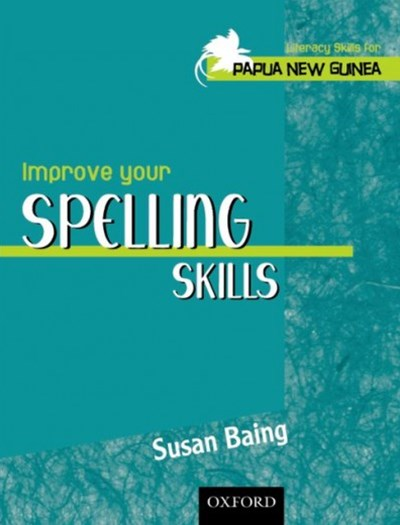 Literacy Skills for PNG - Improve Your Spelling Skills