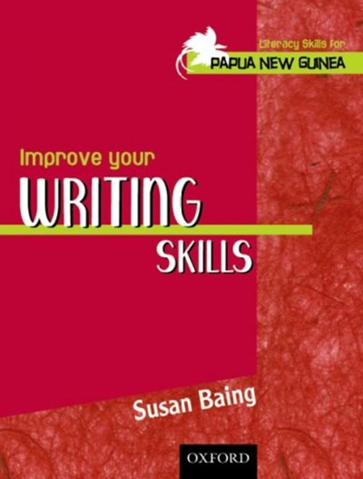 Literacy Skills for PNG - Improve Your Writing Skills