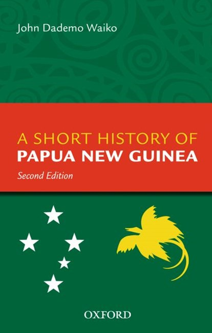 A Short History Of Papua New Guinea Second Edition