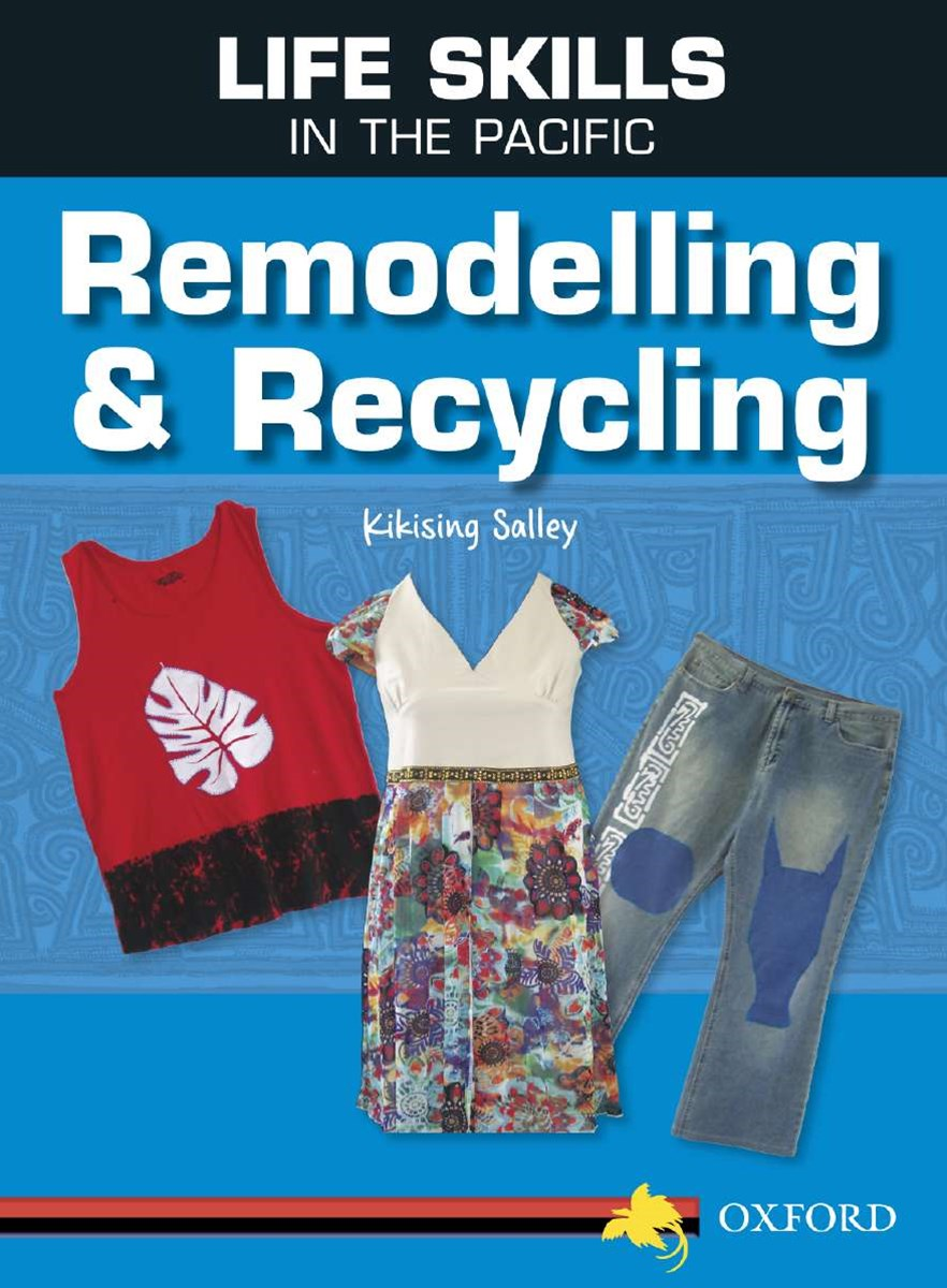 Life Skills in the Pacific: Remodelling and Recycling