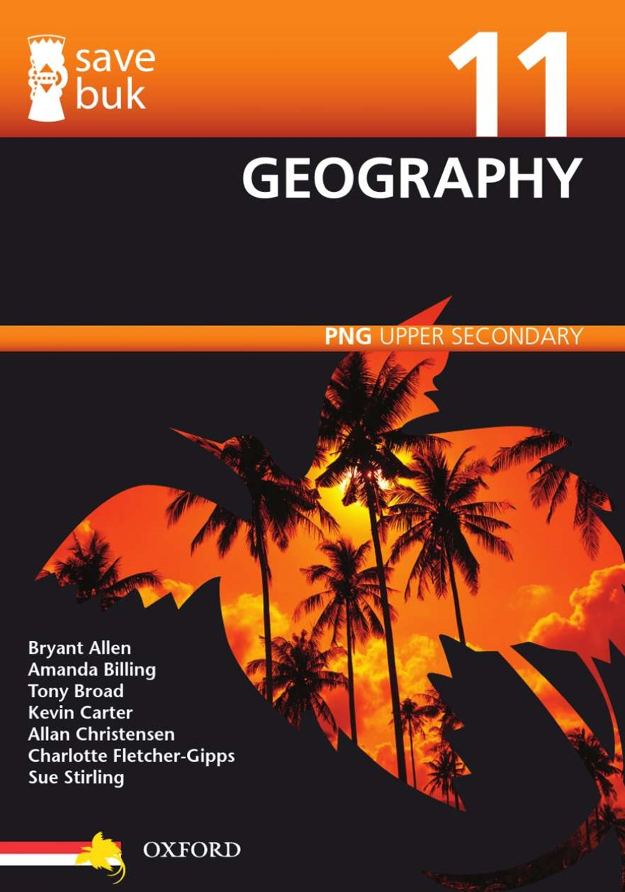 Save Buk: PNG Upper Secondary - Geography, Grade 11