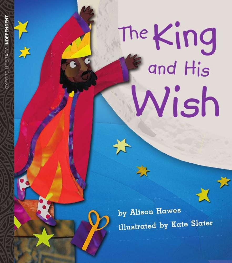 Oxford Literacy The King and His Wish