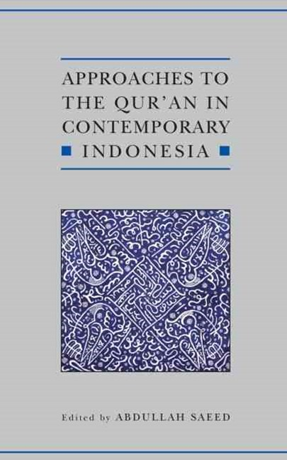 Approaches to the Qur'an in Contemporary Indonesia